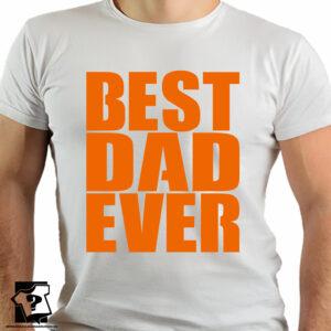 Koszulka z nadrukiem - best dad ever - koszulka na dzień taty