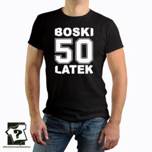 Boski 50 latek - śmieszny prezent na 50 urodziny - koszulka z nadrukiem
