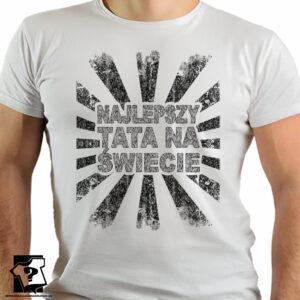 Koszulka a dzień taty - koszulka z nadrukiem - najlepszy tata na świecie