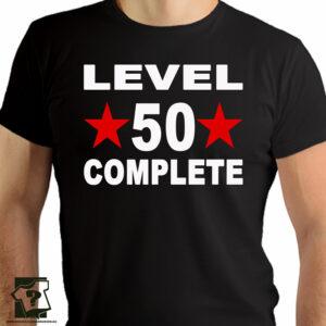Level 50 complete - koszulki z nadrukiem - śmieszny prezent na 50 urodziny