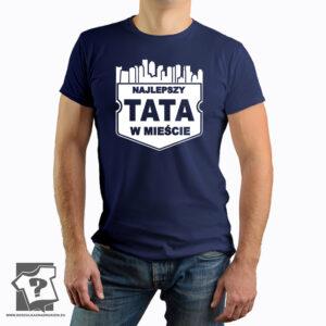Najlepszy tata w mieście - koszulka z nadrukiem dla taty