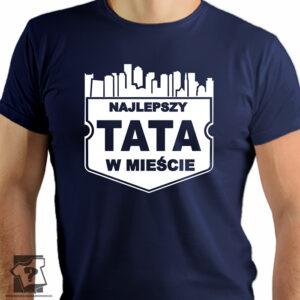 Najlepszy tata w mieście - koszulki z nadrukiem dla taty
