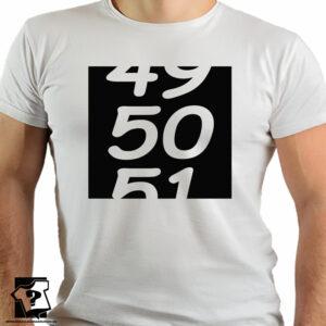 Śmieszne koszulki z nadrukiem na 50 urodziny - 49 50 51