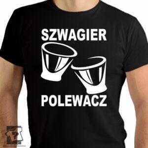 Szwagier polewacz - koszulki z nadrukiem dla szwagra