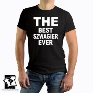 The best szwagier ever - koszulka z nadrukiem