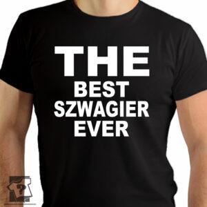 The best szwagier ever - koszulki z nadrukiem