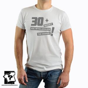 30 + koszulka dla chłopaka z nadrukiem śmieszny prezent z motywem 30 urodziny