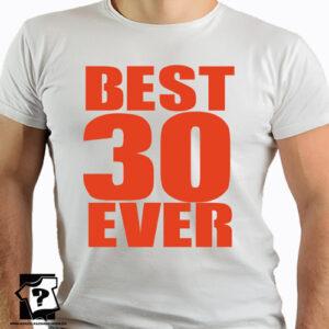 Best 30 ever koszulki dla mężczyzny z nadrukiem śmieszny prezent 30 urodziny