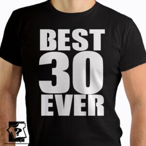 Best 30 ever koszulki męskie z nadrukiem śmieszny prezent 30 urodziny