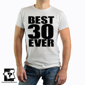 Koszulki z nadrukiem na 30 urodziny męskie dla chłopaka, syna, męża best 30 ever