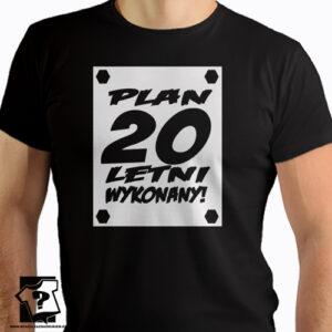 Plan 20 letni koszulka z nadrukiem na 20 urodziny męskie dla chłopaka, prezent dla syna, mężczyzny