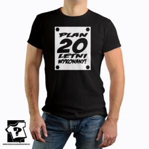 Plan 20 letni koszulki z nadrukiem na 20 urodziny męskie dla chłopaka, prezent dla syna, mężczyzny