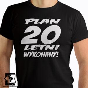 Plan 20 letni wykonany koszulka z nadrukiem na 20 urodziny męskie dla chłopaka, prezent dla syna, mężczyzny