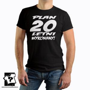 Plan 20 letni wykonany koszulki z nadrukiem na 20 urodziny męskie dla chłopaka, prezent dla syna, mężczyzny