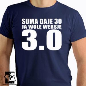 Suma daje 30 ja wolę wersję 3.0 koszulki męskie z nadrukiem śmieszny prezent na 30 urodziny