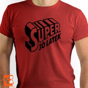 Super 30 latek koszulka z nadrukiem na 30 urodziny męskie dla chłopaka, kolegi, przyjaciela
