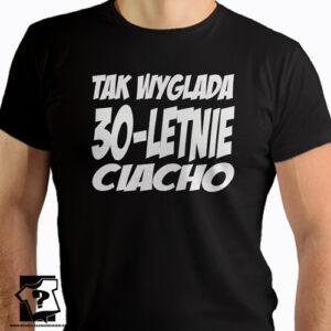 Tak wygląda 30 letnie ciacho męskie koszulki z nadrukiem śmieszny prezent 30 urodziny