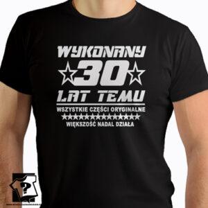 Wykonany 30 lat temu męskie koszulki z nadrukiem śmieszny prezent 30 urodziny