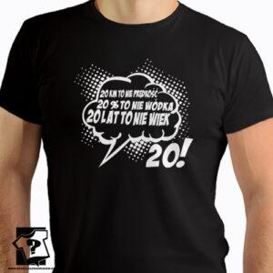 20 lat to nie wiek koszulka z nadrukiem na urodziny męska dla chłopaka, prezent dla syna, mężczyzny, przyjaciela