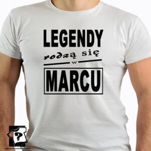 Koszulki z nadrukiem legendy rodzą się w marcu śmieszny prezent dla chłopaka