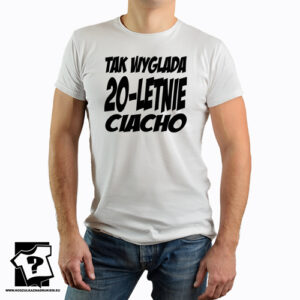 Tak wygląda 20 letnie ciacho koszulki z nadrukiem śmieszny prezent urodzinowy