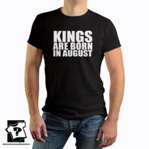 Kings are born in August koszulka dla chłopaka śmieszny prezent urodzinowy