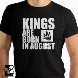 Kings are born in August koszulki dla chłopaka prezent urodzinowy