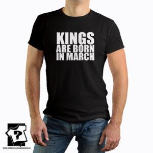 Kings are born in March koszulka z nadrukiem dla chłopaka śmieszny prezent na urodziny