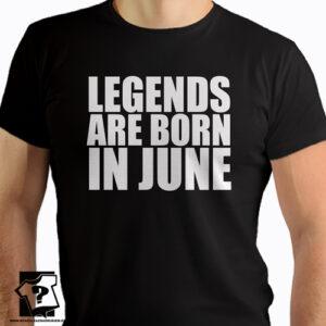 Koszulka legends are born in June prezent na urodziny dla chłopaka