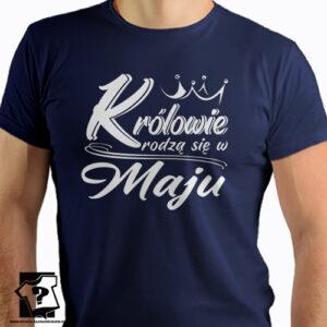 Koszulka urodzinowa z nadrukiem królowie rodzą się w maju śmieszny prezent