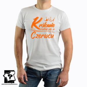 Królowie rodzą się w czerwcu koszulka urodzinowa ze śmiesznym nadrukiem
