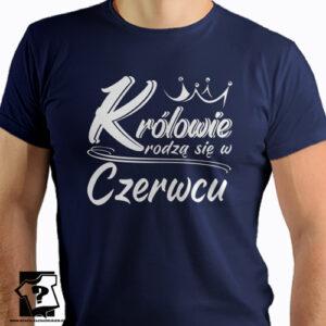 Królowie rodzą się w czerwcu koszulka z nadrukiem dla chłopaka