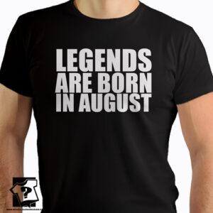 Legends are born in August koszulki dla chłopaka prezent urodzinowy