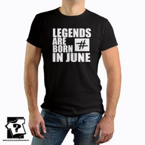 Legends are born in June koszulka z nadrukiem dla chłopaka prezent na urodziny