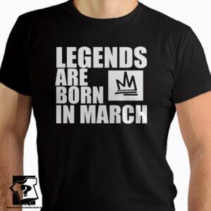 Legends are born in March koszulki z nadrukiem dla chłopaka prezent na urodziny