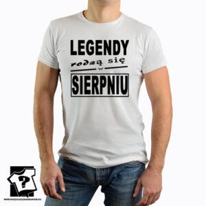 Legendy rodzą się w sierpniu koszulka z nadrukiem dla chłopaka prezent