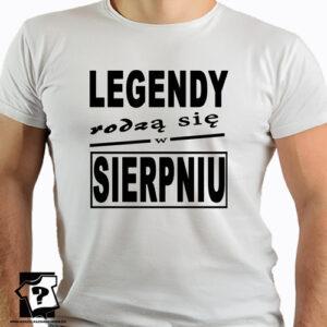 Legendy rodzą się w sierpniu koszulki z nadrukiem dla chłopaka prezent