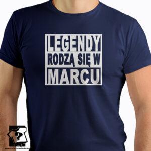 Śmieszny prezent legendy rodzą się w marcu koszulka z nadrukiem