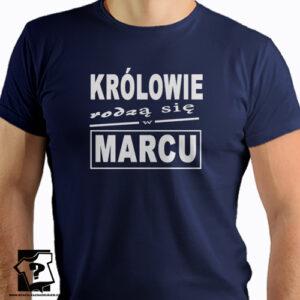 Śmieszny prezent urodzinowy królowie rodzą się w marcu koszulki z nadrukiem