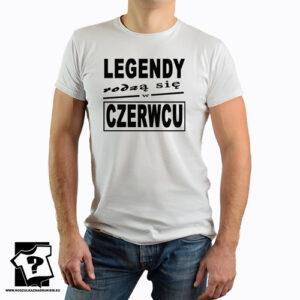 Śmieszny prezent urodzinowy legendy rodzą się w czerwcu koszulka dla chłopaka