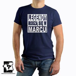 Śmieszny prezent urodzinowy legendy rodzą się w marcu koszulka z nadrukiem