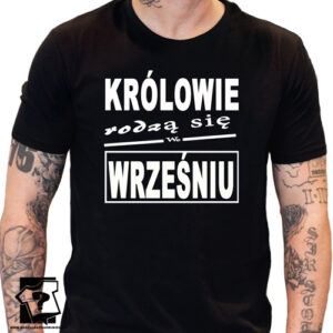 Doskonały pomysł na prezent koszulki z nadrukiem królowie rodzą się we wrześniu