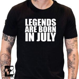 Koszulka legends are born in July śmieszny prezent na urodziny