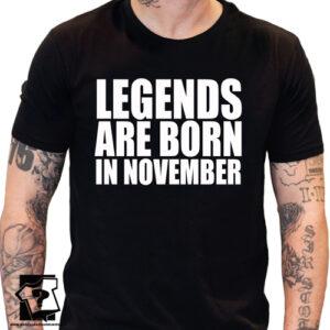 Koszulka legends are born in November śmieszny prezent na urodziny
