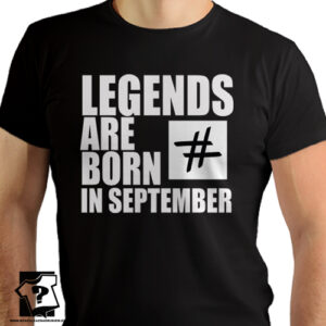 Koszulka legends are born in September prezent na urodziny
