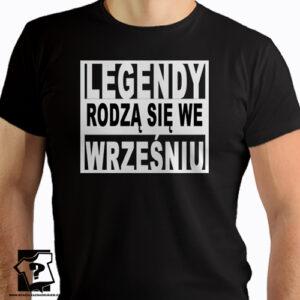 Koszulka prezent na urodziny legendy rodzą się we wrześniu