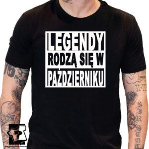 Koszulka urodzinowy legendy rodzą się w październiku koszulka z nadrukiem śmieszny prezent