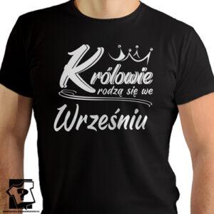 Koszulka z nadrukiem królowie rodzą się we wrześniu śmieszny prezent na urodziny