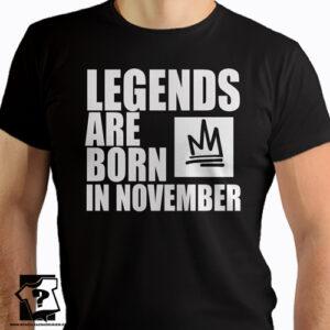 Koszulki z nadrukiem legends are born in November prezent na urodziny