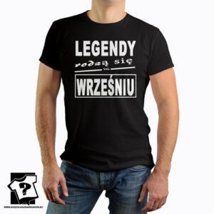 Legendy rodzą się we wrześniu koszulka z nadrukiem prezent na urodziny